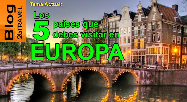 Los 5 países que debes visitar en Europa