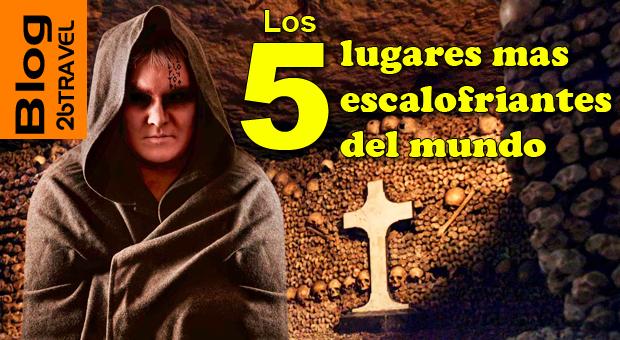 """Especial """"día de muertos"""". Los 5 lugares más escalofriantes del mundo."""