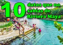 10 Datos que no sabías de la Riviera Maya